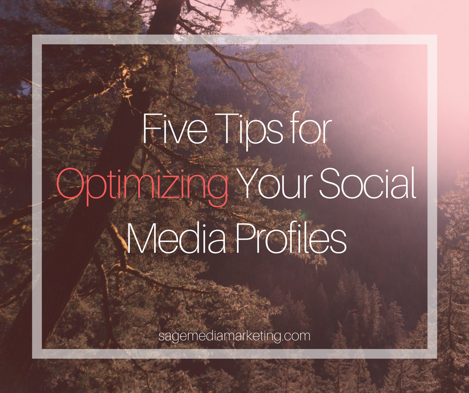Five Tips for Optimizing Your Social Media Profile