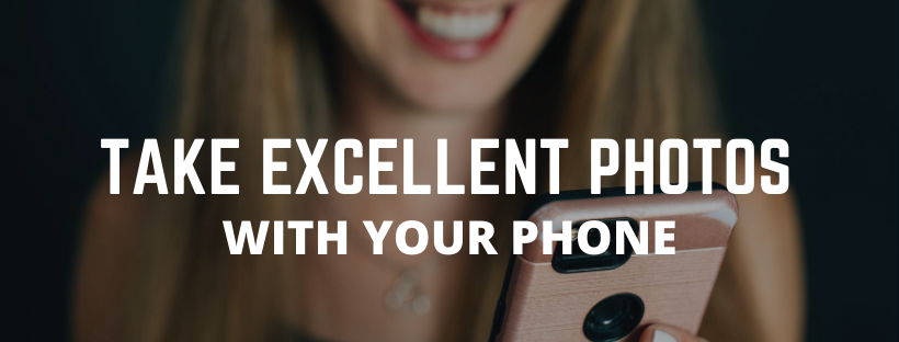 Take Excellent Photos with your Phone with Sage Media and Marketing